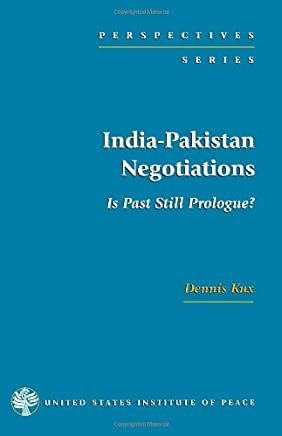 India-Pakistan Negotiations: Is Past Still Prologue? (Perspectives) by Dennis Kux (2006-05-02)