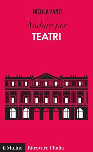 Andare per teatri (Ritrovare lItalia) (Italian Edition) eBook: Fano, Nicola: Amazon.es: Tienda Kindle