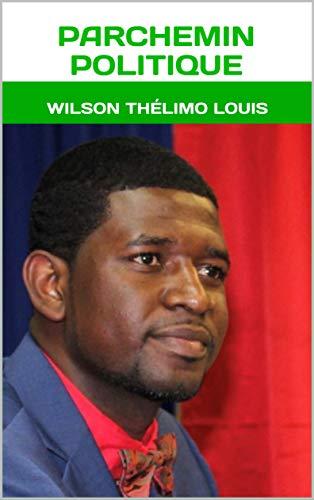 Couverture du livre WILSON THÉLIMO LOUIS: Parchemin politique