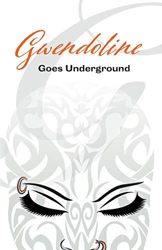 Gwendoline Goes Underground (Adventures of Gwendoline)