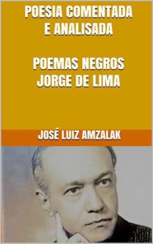 POESIA COMENTADA E ANALISADA POEMAS NEGROS JORGE DE LIMA