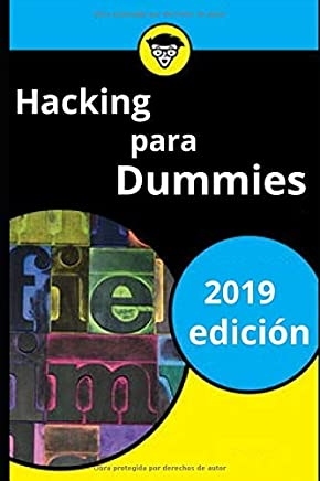 Hacking para dummies 2019 (Spanish Edition)