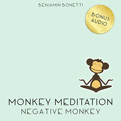 Negative Monkey Meditation – Meditation For Negative Thinking audiobook cover art