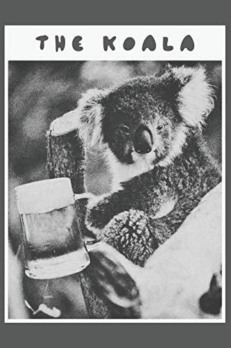 The Koala: Lustiger Koala mit einem Glas Bier in der Hand. Blanko Notizbuch mit 120 Seiten in weiß.