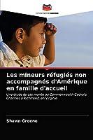 Les mineurs réfugiés non accompagnés d'Amérique en famille d'accueil