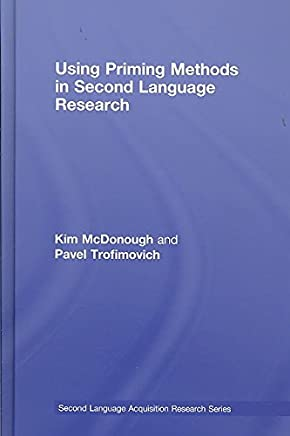 [(Using Priming Methods in Second Language Research)] [By (author) Kim McDonough ] published on (September, 2009)