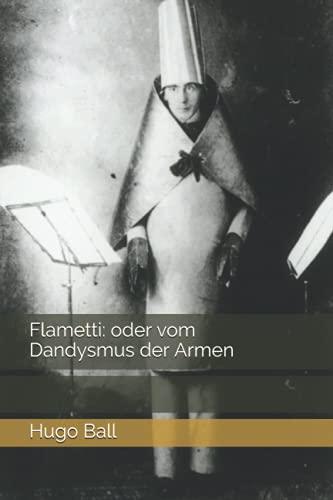 Flametti: oder vom Dandysmus der Armen