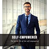 self-empowered: The secret life of the self-empowered