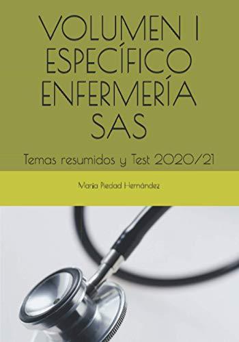 VOLUMEN I ESPECÍFICO ENFERMERÍA SAS: Temas resumidos y Test 2020/21