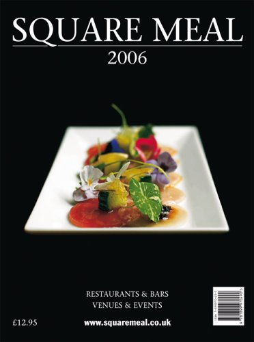 Square Meal 2006: Restaurants and Bars, Venues and Corporate Entertainment (Square Meal: Restaurants and Bars, Venues and Corporate Entertainment)