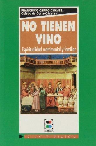 No tienen vino. Espiritualidad Matrimoni (MATRIMONIO. FAMILIA)