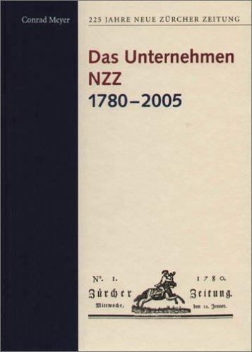 225 Jahre Neue Zürcher Zeitung / Das Unternehmen NZZ 1780-2005