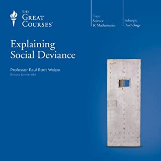 Explaining Social Deviance                   Written by:                                                                                                                                 Paul Root Wolpe,                                                                                        The Great Courses                               Narrated by:                                                                                                                                 Paul Root Wolpe                      Length: 7 hrs and 34 mins     4 ratings     Overall 4.8