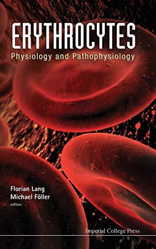 Erythrocytes: Physiology and Pathophysiology