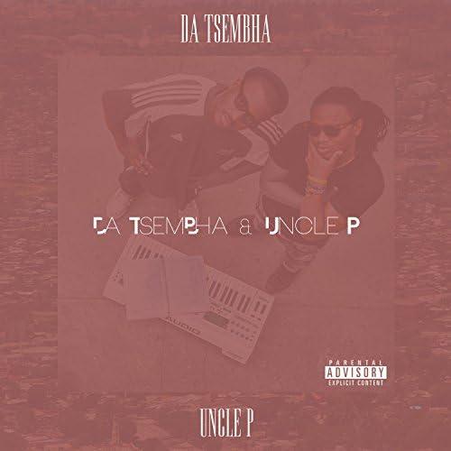 Da Tsembha & Uncle P