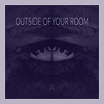 Outside of Your Room
