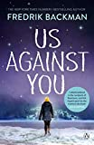 Us Against You: From The New York Times Bestselling Author of A Man Called Ove and Beartown - Fredrik Backman