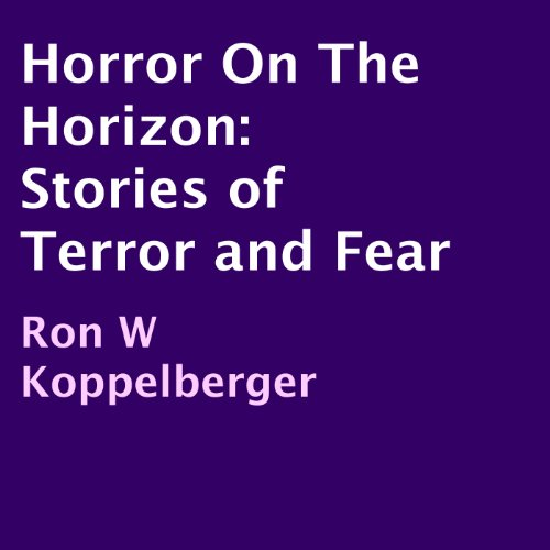 Horror on the Horizon: Stories of Terror and Fear cover art