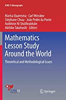 Mathematics Lesson Study Around the World: Theoretical and Methodological Issues (ICME-13 Monographs)