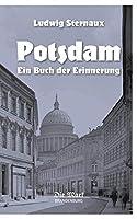 Potsdam: Ein Buch der Erinnerung