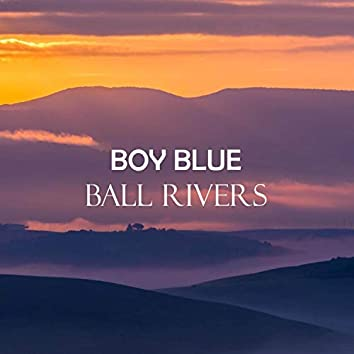 Ball Rivers (Remastered)