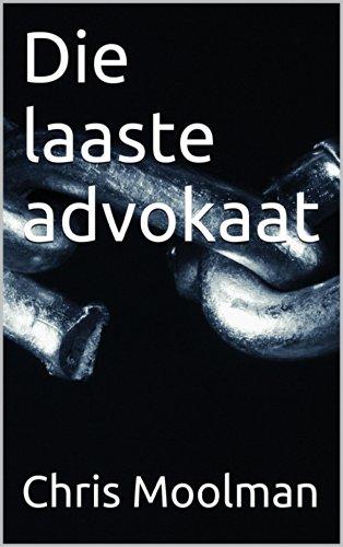 Die laaste advokaat (Afrikaans Edition)