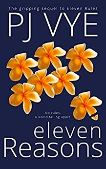 Eleven Reasons: The heart-wrenching sequel to Eleven Rules (The Eleven Series Book 2) by [PJ Vye]