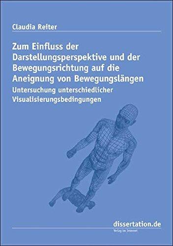 Zum Einfluss der Darstellungsperspektive und der Bewegungsrichtung auf die Aneignung von Bewegungslängen: Untersuchung unterschiedlicher Visualisierungsbedingungen (Dissertation Premium)