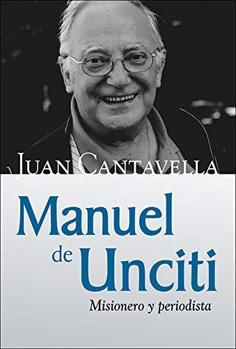 Manuel de Unciti: Misionero y periodista (Caminos)