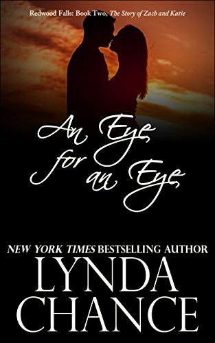 An Eye for an Eye: Zach and Katie's Story (Redwood Falls Book 2) by [Lynda Chance]