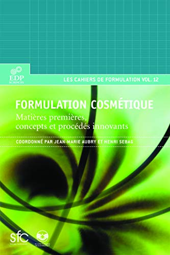 Formulation cosmétique : Matières premières, concepts et procédés innovants