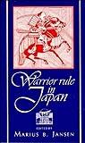 Warrior Rule in Japan (Cambridge History of Japan)