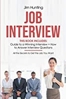 Job Interview: This Book Includes: Guide to a Winning Interview + How to Answer Interview Questions.