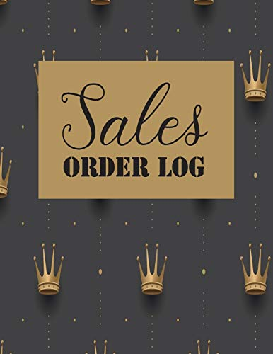 Sales Order Log: Daily Log Book for Small Businesses, Customer Order Tracker Includes Business Goals & Monthly Sales