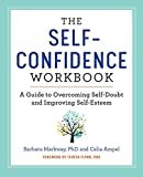 Image of The Self Confidence Workbook: A Guide to Overcoming Self-Doubt and Improving Self-Esteem