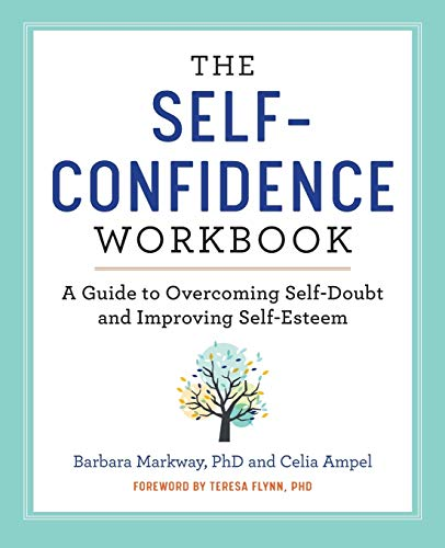 The Self Confidence Workbook: A Guide to Overcoming Self-Doubt...