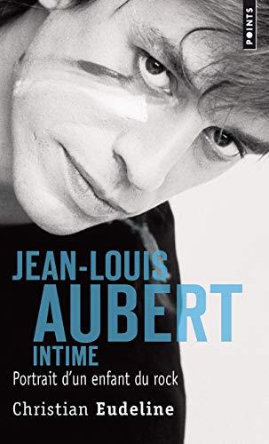 Jean-Louis Aubert intime - Portrait d'un enfant durock