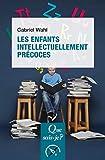 Les enfants intellectuellement précoces - « Que sais-je ? » n° 3698 - Format Kindle - 9782715400399 - 6,99 €