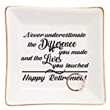 Retirement Gifts for Women-Ceramic Ring Dish Trinket Tray-Happy Retirement Appreciation Gift for Mom,Coworkers, Boss,Friends,Nurse,Teacher-Never Underestimate the Difference You Made…