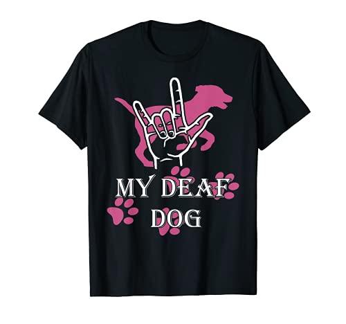 I Love my Sordos Dog ASL Lenguaje de signos Difícil de escuchar cachorro Camiseta
