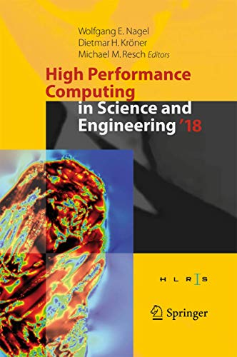 High Performance Computing in Science and Engineering ' 18: Transactions of the High Performance Computing Center, Stuttgart (HLRS) 2018