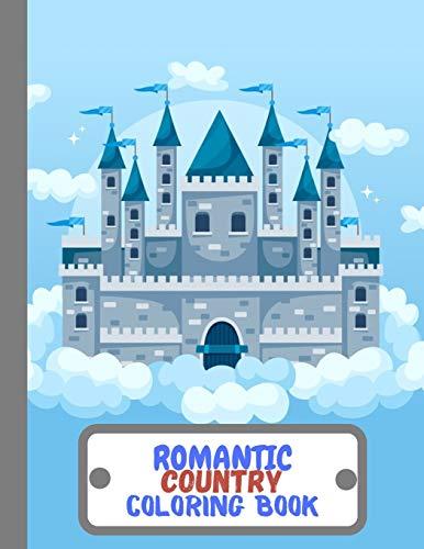 ROMANTIC country coloring book: A Fantasy Coloring Book - Country Romance Coloring Book - Village Romance Coloring Book