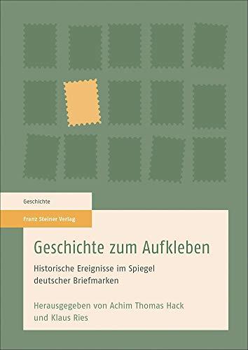 Geschichte zum Aufkleben: Historische Ereignisse im Spiegel deutscher Briefmarken
