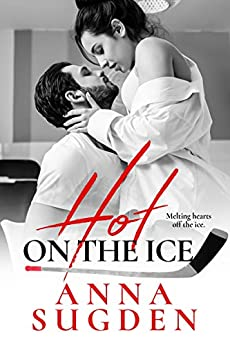 Hot on the Ice by [Anna Sugden]