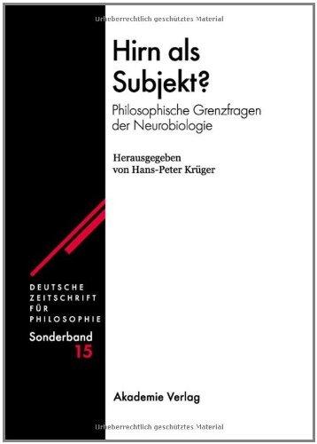 Hirn als Subjekt?: Philosophische Grenzfragen der Neurobiologie