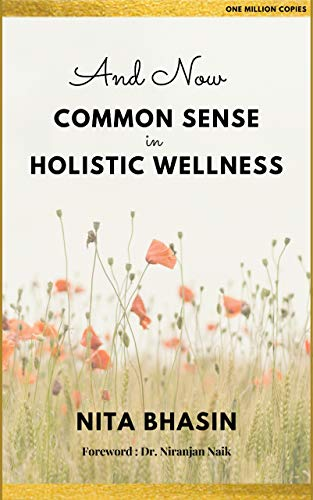 And Now Common Sense in Holistic Wellness