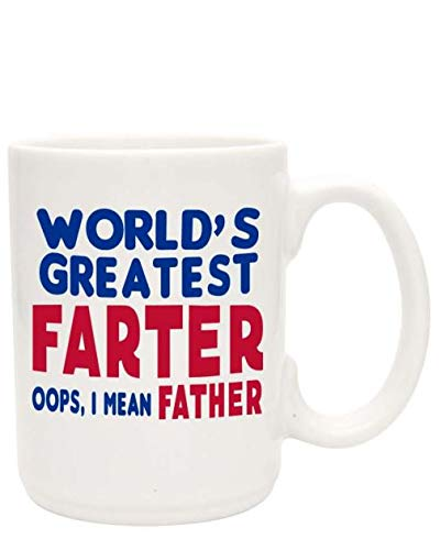 World's Greatest Farter Oops, I Mean Father - Funny Coffee Mugs for Dad, Fathers, Daddy - 15 oz White Coffee Cup - Great Gift for Him for Father's Day, Christmas, Birthday