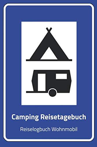Camping Reisetagebuch Wohnmobil: A5 Logbuch für Reisen mit dem Wohnmobil   Camper Tagebuch   Perfektes Reise Zubehör für Reisen durch Norwegen, ... für WoMo, Camper, Reisemobil oder Zelt.