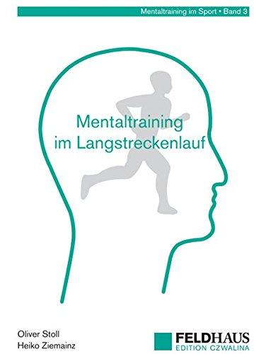 Mentaltraining im Langstreckenlauf (Mentaltraining im Sport)