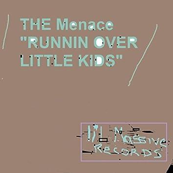 Runnin Over Little Kids